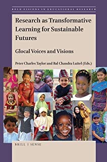 Research as Transformative Learning for Sustainable Futures: Glocal Voices and Visions