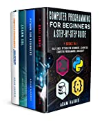 Computer programming for beginners a step-by-step guide: 4 books in 1: kali linux, python for beginners, learn sql, computer programming javascript