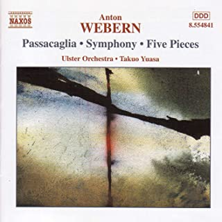 Webern: Passacaglia / Symphony / Five Pieces