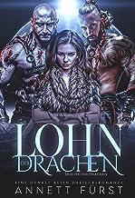 Lohn der Drachen: Eine dunkle Alien Dreiecksromanze (Tribute der Drachen 4) (German Edition)