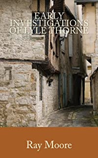 Early Investigations of Lyle Thorne (Reverend Lyle Thorne Mysteries Book 3)