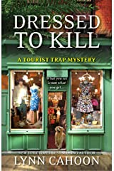 Dressed To Kill (A Tourist Trap Mystery Book 4) Kindle Edition
