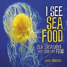 I See Sea Food: Sea Creatures That Look Like Food