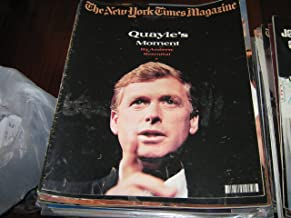 The New York Times Magazine (DAN QUAYLE....Quayle's Moment, July 5 , 1992)
