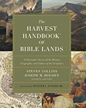 The Harvest Handbook™ of Bible Lands: A Panoramic Survey of the History, Geography and Culture of the Scriptures (English Edition)