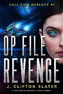 Op File Revenge (Call Sign Warlock Book 1)