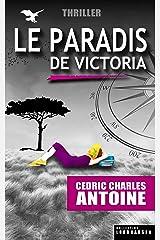 Le Paradis de Victoria Format Kindle