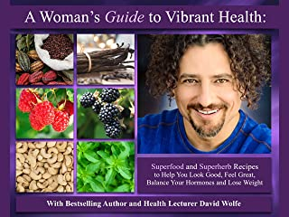 A Woman's Guide To Vibrant Health