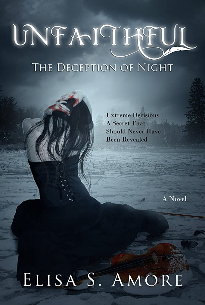 バリアホール脱獄Unfaithful - The Deception of Night: A Young Adult Gothic Romance (The Touched Saga Book 2) (English Edition)