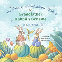 The Tales of Meadowbrook Hollow: Grandfather Rabbit's Scheme