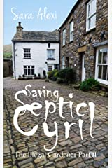 Saving Septic Cyril: The Illegal Gardener Part II (Greek Village Book 16) Kindle Edition