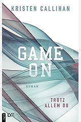 Game on - Trotz allem du (Game-on-Reihe 4) (German Edition) Format Kindle
