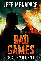 Bad Games: Malevolent - A Dark Psychological Thriller (Bad Games Series Book 4) Kindle Edition