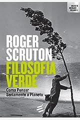 Filosofia Verde: Como pensar seriamente o planeta eBook Kindle
