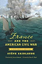 Best france and the american civil war Reviews