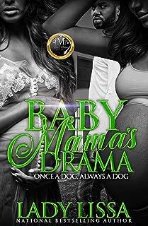 Baby Mama's Drama: Once A Dog, Always A Dog
