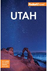 Fodor's Utah: With Zion, Bryce Canyon, Arches, Capitol Reef and Canyonlands National Parks (Full-color Travel Guide) Kindle Edition