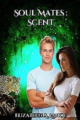 Soul Mates: Scent (Soul Mates #1): A Paranormal Romance Kindle Edition