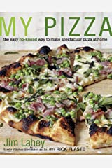 My Pizza The Easy No-Knead Way To Make Spectacular Pizza at Home Hardcover
