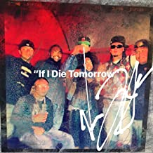 If I Die Tomorrow [Explicit]