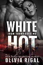 White Hot (An Iron Tornadoes MC Romance Book 6)
