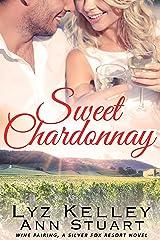 Sweet Chardonnay: Wine Pairing: A Silver Fox Resort Second Chance Romance Kindle Edition