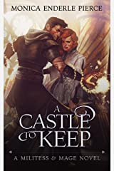 A Castle to Keep (Militess & Mage Series Book 2) Kindle Edition