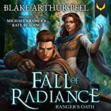 Ranger's Oath: Fall of Radiance, Book 1