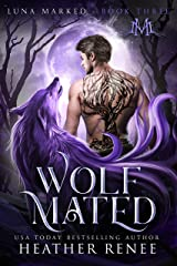 Wolf Mated (Luna Marked Book 3) (English Edition) Format Kindle