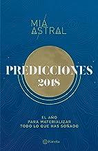 Predicciones 2018: El año para materializar todo lo que has soñado (Spanish Edition)