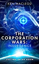 The Corporation Wars: Insurgence (Second Law Trilogy Book 2)