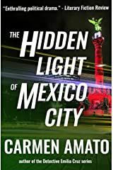 The Hidden Light of Mexico City Kindle Edition