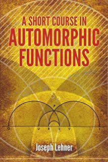 A Short Course in Automorphic Functions