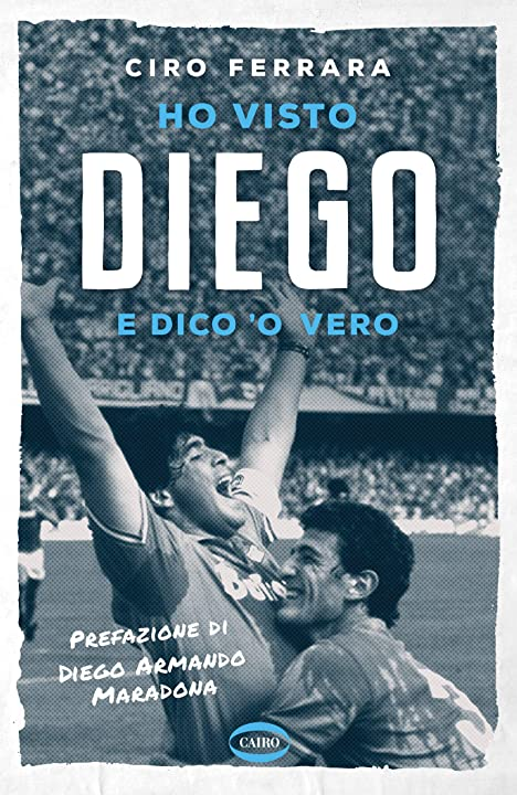 Libro di ciro ferrara su maradona - ho visto diego - (italiano) copertina flessibile cairo editore 978-8830901148