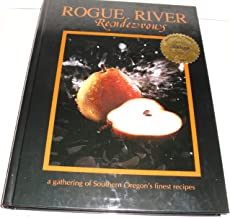 Rogue River Rendezvous: A Gathering of Southern Oregon's Finest Recipes