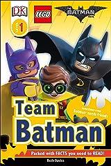 DK Readers L1: THE LEGO® BATMAN MOVIE Team Batman: Sometimes Even Batman Needs Friends (DK Readers Level 1) Paperback
