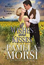 If Wishes Were Kisses: Six Beloved Americana Romances, a Collection (Small Town Swains)