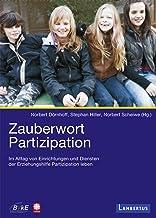 Zauberwort Partizipation: Im Alltag von Einrichtungen und Diensten der Erziehungshilfe Partizipation leben (German Edition)