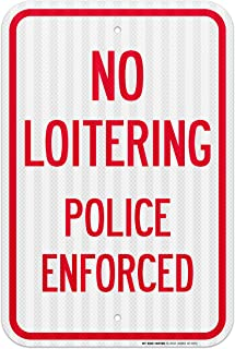 No Loitering Police Enforced Sign - 12