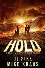 HOLD - MELT Book 8: (A Thrilling Post-Apocalyptic Survival Series)