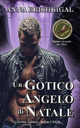 Un Gotico Angelo di Natale (Edizione Italiana): Italian Edition