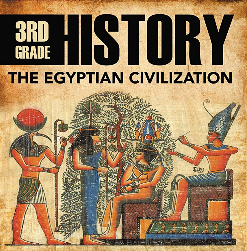有名なシミュレートするあえぎ3rd Grade History: The Egyptian Civilization: Egyptian Books for Kids (Children's Ancient History Books) (English Edition)