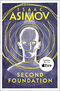 Second Foundation: The greatest science fiction series of all time, now a major series from Apple TV+ (The Foundation Tril...