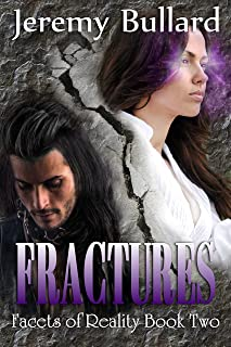 Fractures (Facets of Reality Book 2)