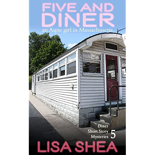 Five and Diner - an Aspie Girl in Massachusetts (Diner Short Story Mysteries Book 5)