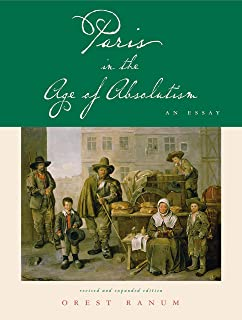 Paris in the Age of Absolutism: An Essay
