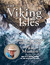 The Viking Isles: Travels in Orkney and Shetland (English Edition)