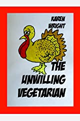 The Unwilling Vegetarian Kindle Edition