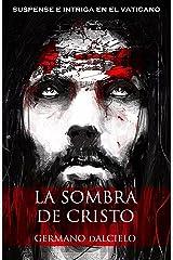 La sombra de Cristo (suspense e intriga en el Vaticano) Versión Kindle