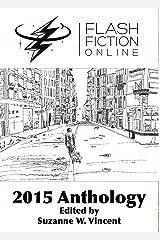 Flash Fiction Online 2015 Anthology: Fantasy, Science Fiction, Horror, & Literary Stories (Flash Fiction Online Anthologies) (English Edition) Format Kindle